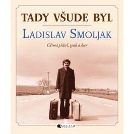 Tady všude byl... Ladislav Smoljak |  ŽKV
