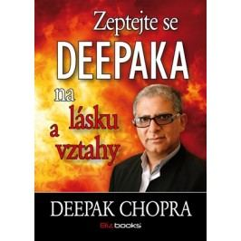 Zeptejte se Deepaka na lásku a vztahy | Deepak Chopra