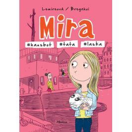 Mira - #hausbot #tata #laska | Markéta Kliková, Sabine Lemireová, Rasmus Bregnhoi