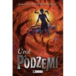 Útok z PODZEMÍ | Roderick Gordon, Brian Williams