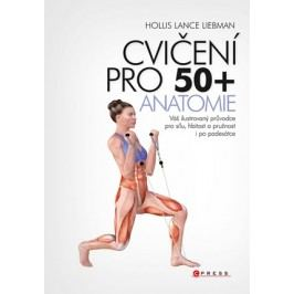 Cvičení pro 50+  anatomie | Hollis Liebman