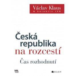 Václav Klaus – Česká republika na rozcestí – Čas rozhodnutí   Blanka Sedláčková