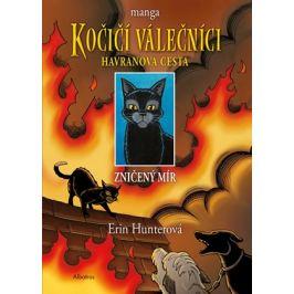 Kočičí válečníci: Havranova cesta (1) - Zničený mír | Erin Hunterová, Erin Hunterová, Beata Krenželoková, Dan Jolley, James L. Barry