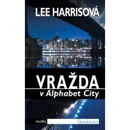 Vražda v Alphabet City   Lee Harrisová