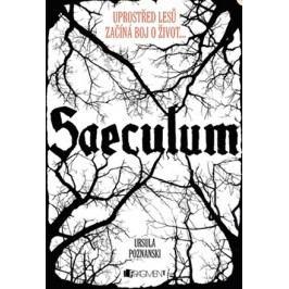 Saeculum – Uprostřed lesů začíná boj o život... | Vladana Hallová, Ursula Poznanski