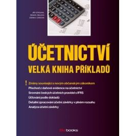 Účetnictví – Velká kniha příkladů | Renata Židlická, Zdenka Cardová, Jiří Strouhal