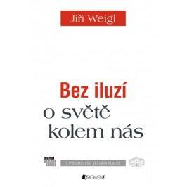 Jiří Weigl – Bez iluzí o světě kolem nás | Václav Klaus, Jiří Weigl