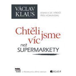 Václav Klaus – Chtěli jsme víc než supermarkety   Jiří Weigl, Václav Klaus