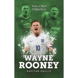 Wayne Rooney: kapitán Anglie | Matt Oldfield, Tom Oldfield