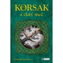 Korsak a zlatý meč | Jitka  Komendová