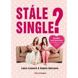 Stále single? | Laura Laneová, Angela Sperová