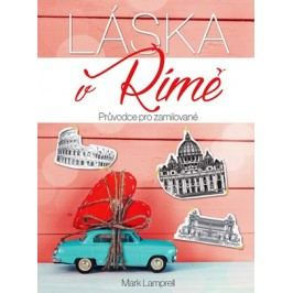 Láska v Římě | Mark Lamprell