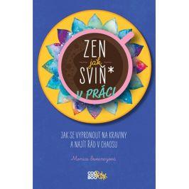 Zen jak sviň* v práci | Monica Sweeneyová, Nika Exnerová