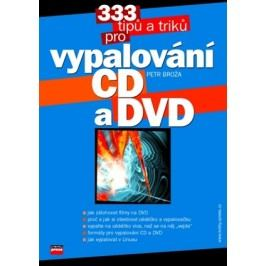 333 tipů a triků pro vypalování CD a DVD | Petr Broža