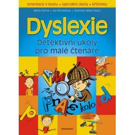 Dyslexie – Detektivní úkoly pro malé čtenáře | Markéta Vydrová, Milan Starý, Marie Černá, Iva Strnadová