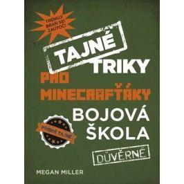 Tajné triky pro Minecrafťáky: Bojová škola | Megan Miller