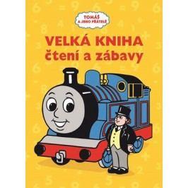 Tomáš a jeho přátelé - Velká kniha čtení a zábavy | kolektiv, kolektiv, Wilbert Vere Awdry