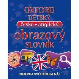 Oxfordský dětský česko-anglický obrazový slovník - Objevuj svět kolem nás |