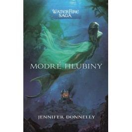 WaterFire saga - Modré hlubiny | Jennifer Donnellyová, Walt Disney