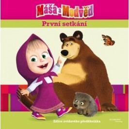 Máša a medvěd - První setkání - Edice zvídavého předškoláka |