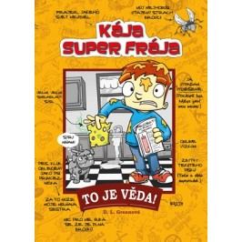 Kája, super frája - To je věda! | D.L. Greenová, Josh Alves