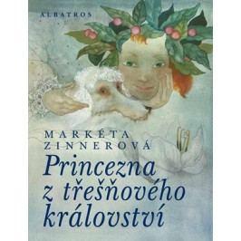 Princezna z třešňového království   Markéta Zinnerová