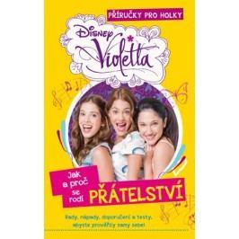 Violetta - Příručky pro holky - Jak a proč se rodí láska | Walt Disney, Walt Disney
