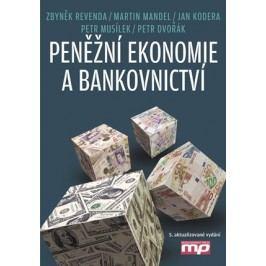 Peněžní ekonomie a bankovnictví | Petr Dvořák, Zbyněk Revenda, Martin Mandel, Petr Musílek, Jan Kodera