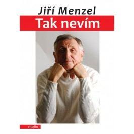 Tak nevím | Jiří Menzel