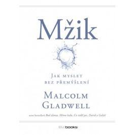 Mžik | Malcolm Gladwell