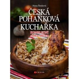 Česká pohanková kuchařka | Hana Čechová Šimková
