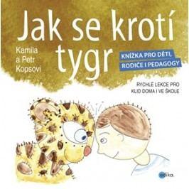 Jak se krotí tygr | Kamila  Kopsová, Petr  Kops