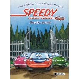 Speedy, závodní autíčko – Zkouška odvahy   Nadja Fendrichová