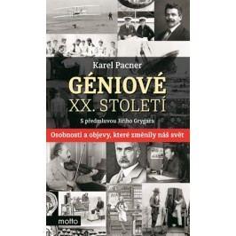 Géniové XX. století | Karel Pacner, Jiří Grygar