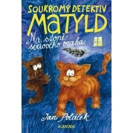 Soukromý detektiv Matyld | Jan Poláček