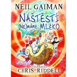 Naštěstí (ne)máme mléko | Chris Riddell, Neil Gaiman