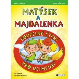 Matýsek a Majdalenka – kouzelné čtení pro nejmenší | Marie Kšajtová, Inka Rybářová, Antonín Šplíchal