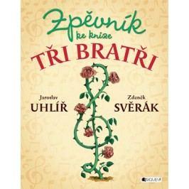 Zpěvník ke knize Tři bratři | Zdeněk Svěrák, Jaroslav Uhlíř