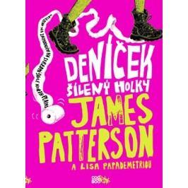 Deníček šílený holky | James Patterson
