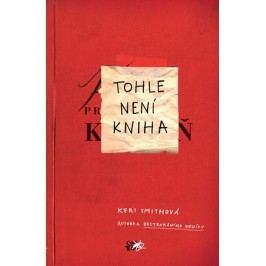 Tohle není kniha | Keri Smithová