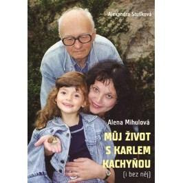 Můj život s Karlem Kachyňou ( i bez něj) | Alexandra Stušková, Alena  Mihulová