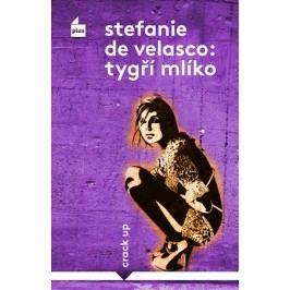 Tygří mlíko | Stefanie de Velasco