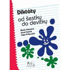 Diktáty od šestky do devítky | Marie Hanzová, Jana Svobodová, Karel Kamiš, Olga Příborská