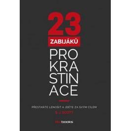 23 zabijáků prokrastinace | S. J. Scott