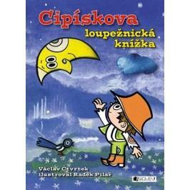 Cipískova loupežnická knížka | Radek Pilař, Václav Čtvrtek