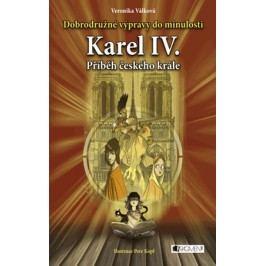 Dobrodružné výpravy do minulosti – Karel IV. | Petr Kopl, Veronika Válková
