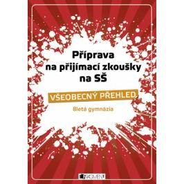 Příprava na přijímací zkoušky na SŠ – Všeobecný přehled 8G | Jana Eislerová, Jaroslav Eisler, Antonín Šplíchal