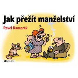 Jak přežít manželství – P. Kantorek | Pavel Kantorek