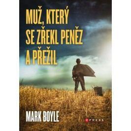 Muž, který se zřekl peněz a přežil | Mark Boyle