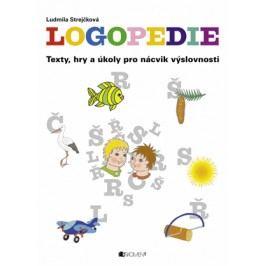 Logopedie – texty, hry a úkoly pro nácvik výslovnosti | Vladimíra Slabochová, Ludmila Strejčková
